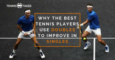 Why-the-Best-Tennis-Players-Use-Doubles-to-Improve-in-Singles.png